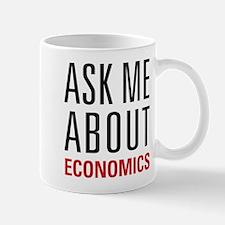 Economics - Ask Me About - Small Small Mug