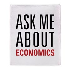 Economics - Ask Me About - Throw Blanket