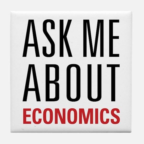 Economics - Ask Me About - Tile Coaster
