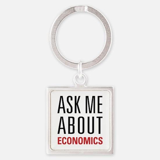 Economics - Ask Me About - Square Keychain