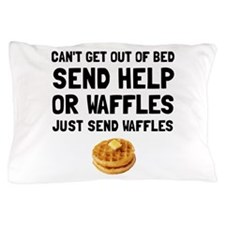 Send Waffles Pillow Case