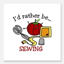 """Rather Be Sewing Square Car Magnet 3"""" x 3"""""""