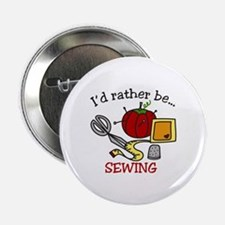 "Rather Be Sewing 2.25"" Button"