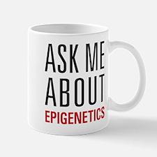Epigenetics - Ask Me About - Mug