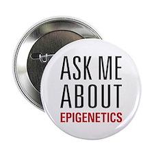 """Epigenetics - Ask Me About - 2.25"""" Button"""