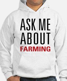 Farming - Ask Me About - Hoodie