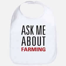 Farming - Ask Me About - Bib