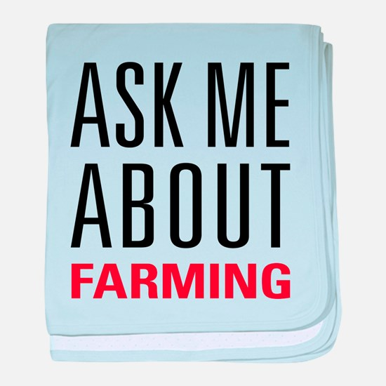 Farming - Ask Me About - baby blanket