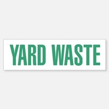 YardWaste Bumper Bumper Bumper Sticker