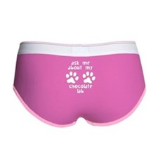 Ask Me About My Chocolate Lab Women's Boy Brief