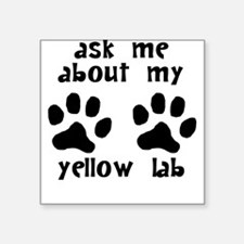 Ask Me About My Yellow Lab Sticker