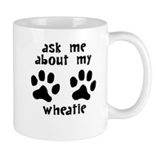 Ask Me About My Wheatie Mugs