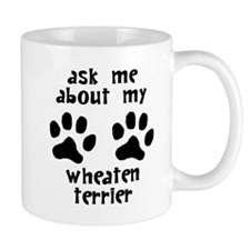 Ask Me About My Wheaten Terrier Mugs