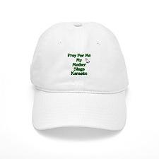 Pray for me my mother sings k Baseball Cap