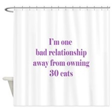 Bad Relationship Shower Curtain