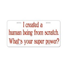 What's Your Super Power Aluminum License Plate