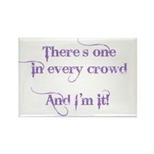 One In Every Crowd Rectangle Magnet