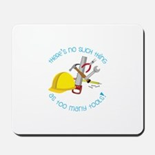 Theres no such thing as too many Tools! Mousepad