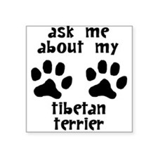 Ask Me About My Tibetan Terrier Sticker