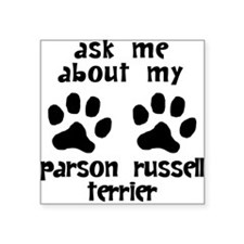 Ask Me About My Parson Russell Terrier Sticker