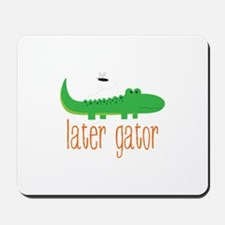 Later Gator Mousepad