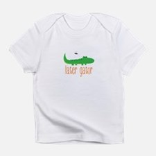 Later Gator Infant T-Shirt