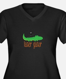 Later Gator Plus Size T-Shirt