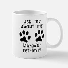 Ask Me About My Labrador Retriever Mugs