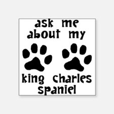 Ask Me About My King Charles Spaniel Sticker
