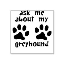 Ask Me About My Greyhound Sticker