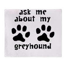 Ask Me About My Greyhound Throw Blanket