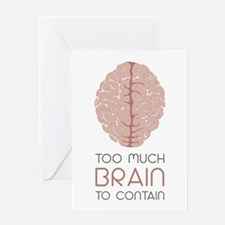 Too Much Brain To Contain Greeting Cards