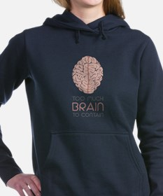 Too Much Brain To Contain Women's Hooded Sweatshir