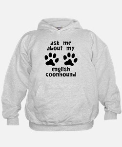 Ask Me About My English Coonhound Hoodie