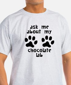 Ask Me About My Chocolate Lab T-Shirt