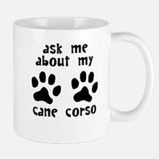 Ask Me About My Cane Corso Mugs