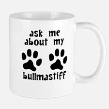 Ask Me About My Bullmastiff Mugs