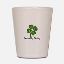 Learn By Doing Shot Glass