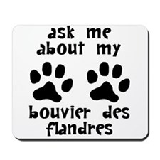 Ask Me About My Bouvier des Flandres Mousepad