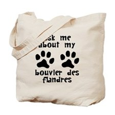 Ask Me About My Bouvier des Flandres Tote Bag