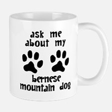 Ask Me About My Bernese Mountain Dog Mugs