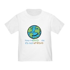 Keep the earth clean its not uranus T-Shirt