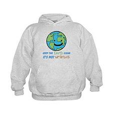 Keep the earth clean its not uranus Hoodie