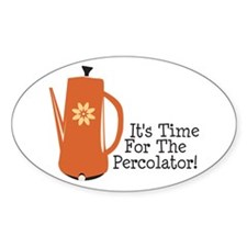 It's Time For The Percolator! Decal