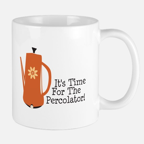 It's Time For The Percolator! Mugs