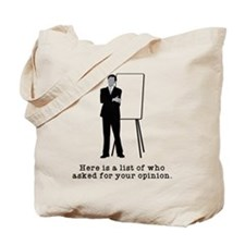 Asked Opinion Tote Bag