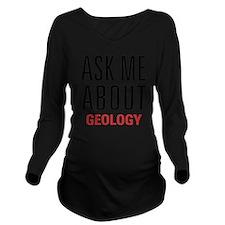 Geology - Ask Me Abo Long Sleeve Maternity T-Shirt