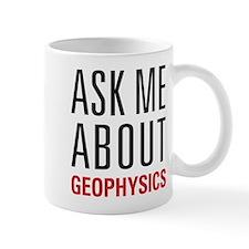 Geophysics - Ask Me About - Mug