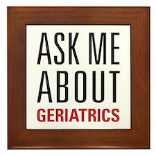 Geriatrics - Ask Me About - Framed Tile