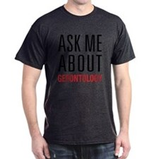 Gerontology - Ask Me About - T-Shirt